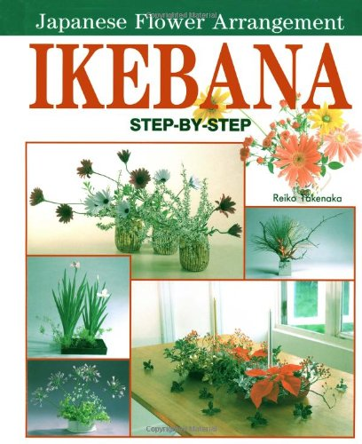 9780870409585: Ikebana: Japanese Flower Arrangement: Step-by-step Japanese Flower Arrangement