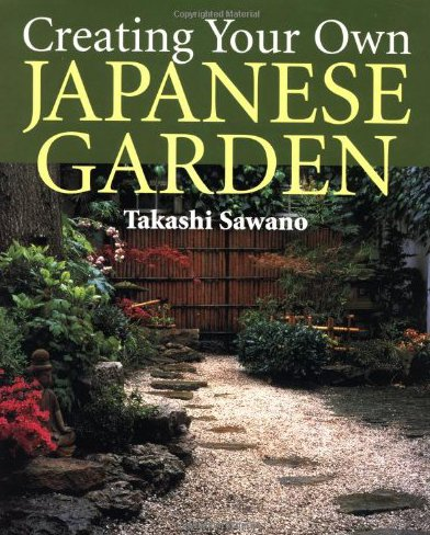 9780870409622: Creating Your Own Japanese Garden
