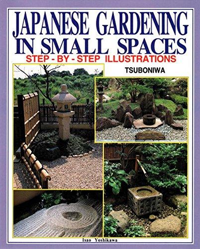 Japanese Gardening in Small Spaces: Yoshikawa, Isao