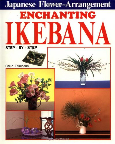 Enchanting Ikebana step by step - Japanese Flower Arrangement