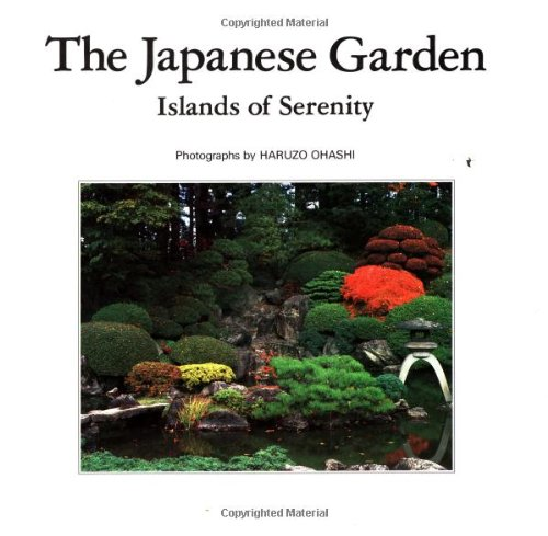 9780870409899: The Japanese Garden: Islands of Serenity
