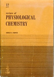 Review of Physiological Chemistry: 12th Edition: Harold A. Harper