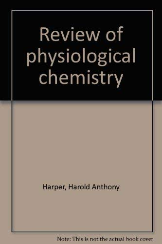 Review of physiological chemistry: Harper, Harold Anthony