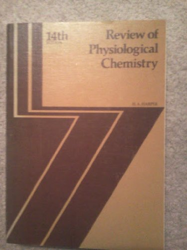 Review of Physiological Chemistry: H A Harper