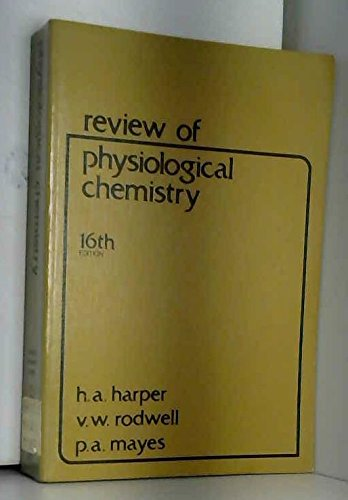 Review of physiological chemistry: Harper, Harold A