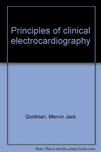 Principles of Clinical Electrocardiography; 7th Edition: Goldman, Mervin J.