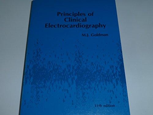 Principles of Clinical Electrocardiography: Goldman, Mervin J.