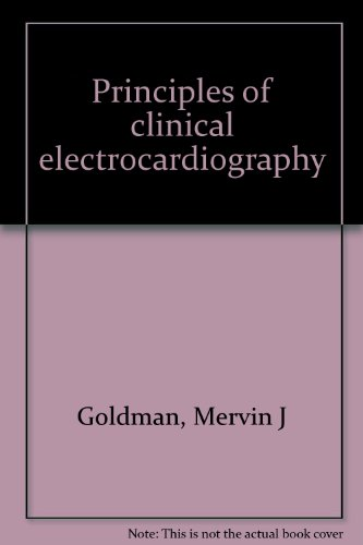 Principles of clinical electrocardiography: Goldman, M.J.