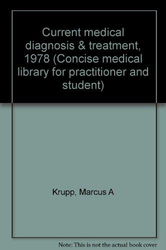 Current medical diagnosis & treatment, 1978 (Concise: Krupp, Marcus A
