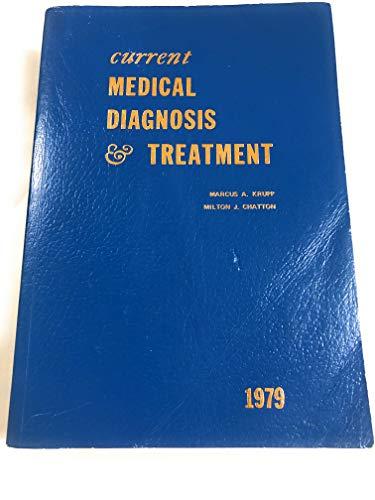 Current Medical Diagnosis & Treatment 1979: Marcus A Krupp;