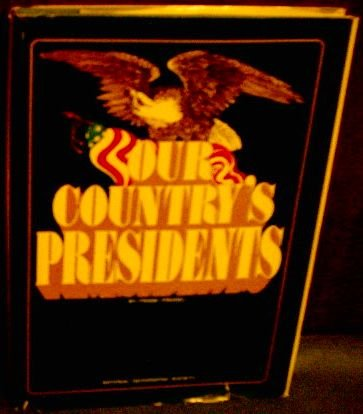 Our Country's Presidents (People, Places & Discoveries) (0870440241) by Frank Burt Freidel; National Geographic Society (U. S.) Special Publications Division