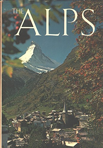 The Alps: EDITORS OF NATIONAL GEOGRAPHIC SOCIETY,