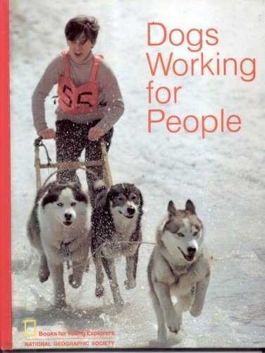 9780870441240: Dogs Working for People (National Geographic Society Books for Young Explorers)