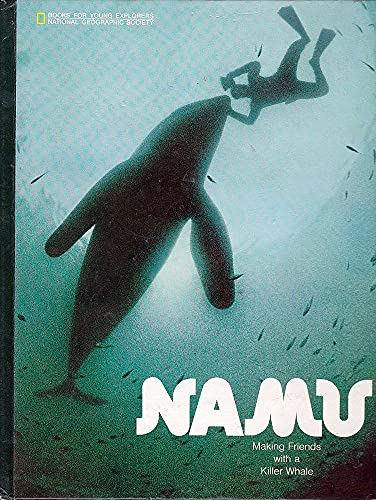 9780870441424: Namu: Making Friends with a Killer Whale