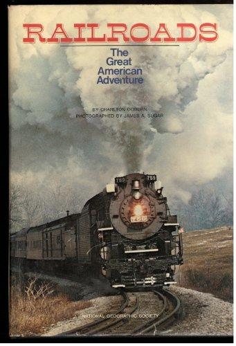 9780870441899: Railroads: The Great American Adventure