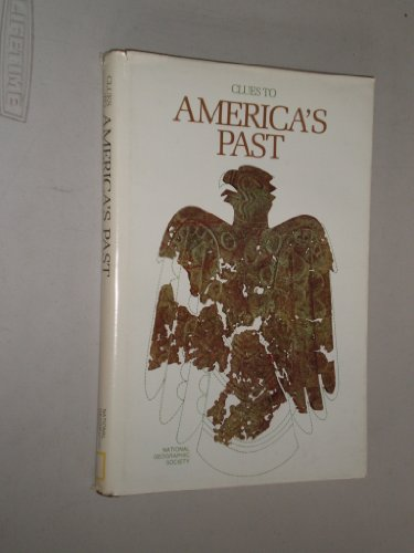 Clues to America's Past (Special Publications Series 11): Breeden, Robert L.; The National ...