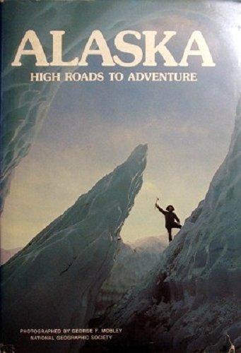Alaska : High Roads to Adventure (Special Publications Series 11, No. 3): Breeden, Robert L.