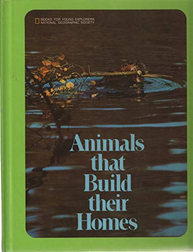 9780870441981: Animals That Build Their Homes (Books for Young Explorers)