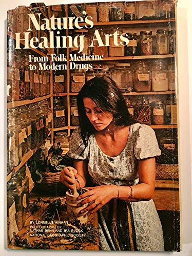 9780870442322: Nature's Healing Arts: From Folk Medicine to Modern Drugs