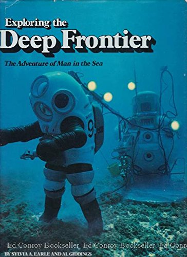 9780870443435: Exploring the Deep Frontier: The Adventure of Man in the Sea