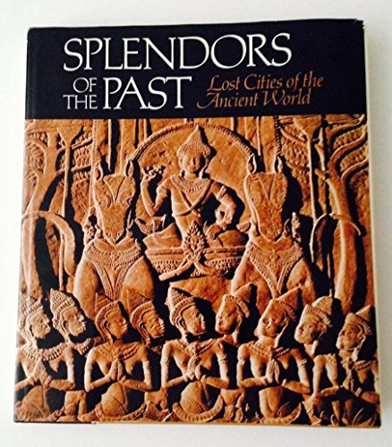 9780870443589: Splendors of the Past Lost Cities