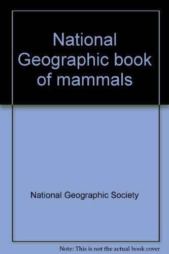 9780870443787: National Geographic book of mammals