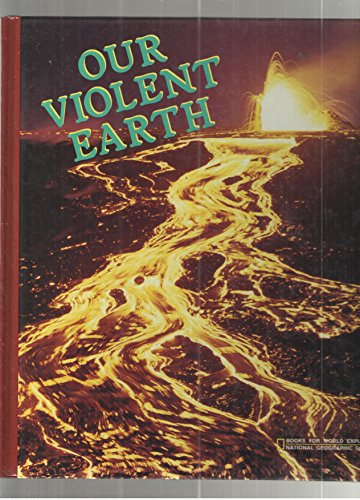 9780870443886: Our Violent Earth (Books for World Explorers)