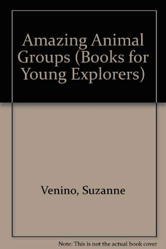 9780870444029: Amazing animal groups (Books for young explorers)