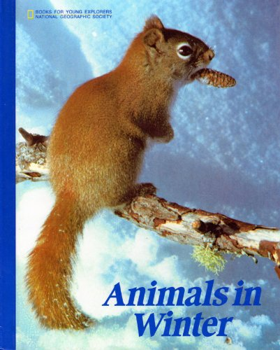 9780870444531: Animals in Winter (Books for Young Explorers)