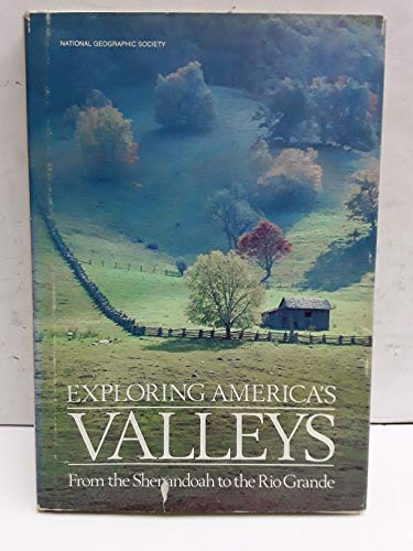 Exploring America's Valleys: From Shenandoah to the Rio Grande (Special Publications Series 19) (087044476X) by Donald J. Crump