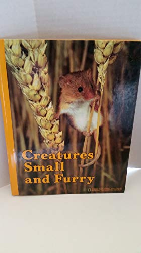 Creatures Small and Furry (Books for Young Explorers) (0870444867) by Crump, Donald J.