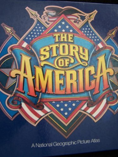 9780870445088: The Story of America: A National Geographic Picture Atlas