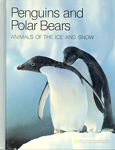 9780870445620: Penguins and Polar Bears Animals of the Ice and Snow (Books for Young Explorers)