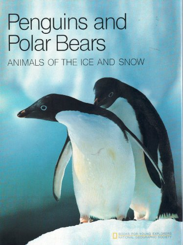 9780870445675: Penguins and Polar Bears Animals of the Ice and Snow (Books for Young Explorers)
