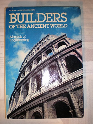 9780870445859: Builders Of The Ancient World: Marvels of Engineering