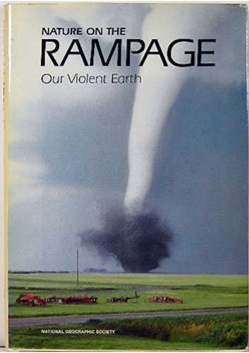 Nature On The Rampage: Our Violent Earth Ron Fisher and Margery G. Dunn