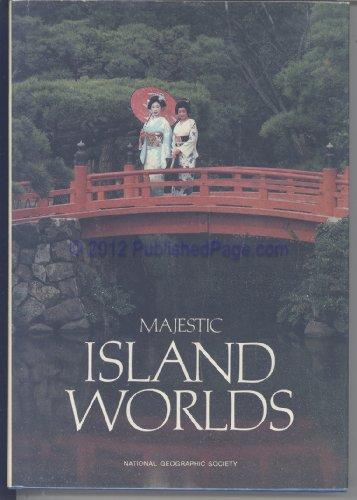 Majestic Island Worlds: National Geographic Society (U.S.)