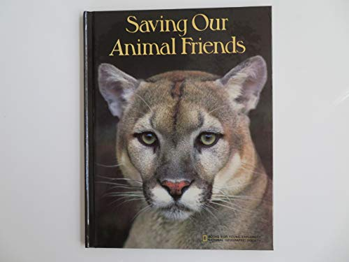 9780870446405: Saving Our Animal Friends (Books for Young Explorers) (National Geographic Society)