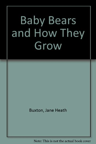 9780870446436: Baby Bears and How They Grow