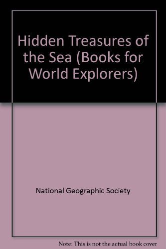 9780870446580: Hidden Treasures of the Sea (Book for World Explorers)