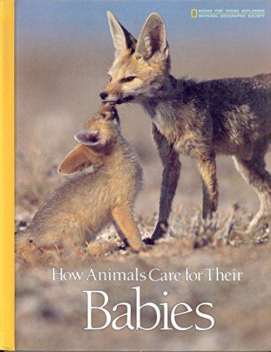 9780870446788: How Animals Care for Their Babies (Books for Young Explorers)