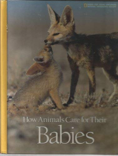 9780870446832: How Animals Care for Their Babies