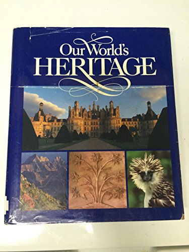 Our World's Heritage