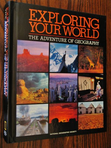 9780870447266: Exploring Your World: The Adventure of Geography
