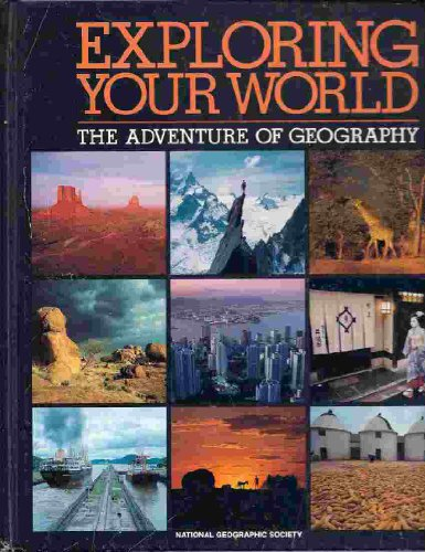 9780870447273: Exploring Your World: Adventure of Geography