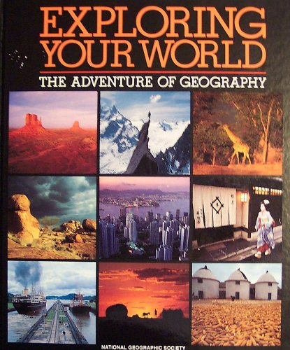 9780870447280: Exploring Your World: The Adventure of Geography