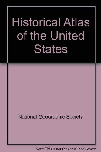 Historical Atlas of the United States Centennial: National Geographic Society