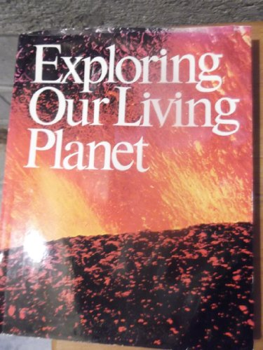 9780870447617: Exploring Our Living Planet