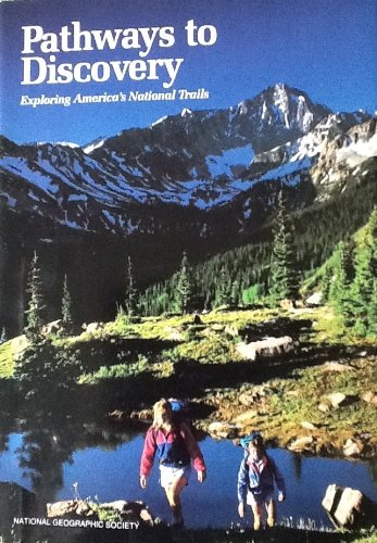 Pathways to Discovery: Exploring America's National Trails: Edt Crump, Donald J.