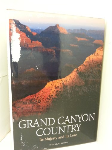 9780870448287: Grand Canyon Country: Its Majesty and Its Lore